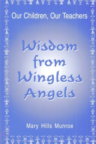 Wisdom from Wingless Angels: Mary Munroe