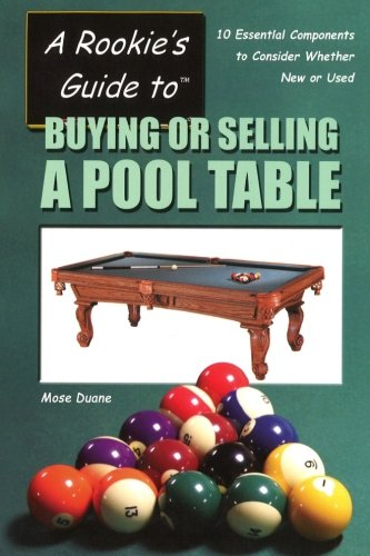 9780967808949: A Rookie's Guide to Buying or Selling a Pool Table: 10 Essential Components to Consider Whether New or Used