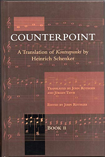 9780967809922: Counterpoint: A Translation of Kontrapunkt : Book II Counterpoint in Three and More Voices Bridges to Free Composition: 2 (New Musical Theories and Fantasies)
