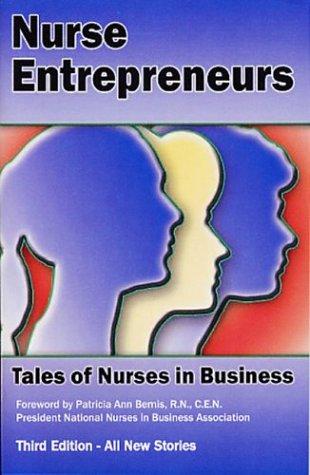 Nurse Entrepreneurs: Tales of Nurses in Business: Bemis, Patricia Ann