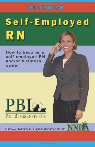 9780967811253: Self-Employed RN: How to become a self-employed RN and/or business owner