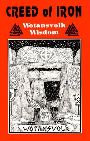 9780967812304: Creed of Iron: Wotansvolk Wisdom