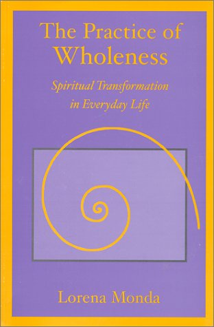 9780967813707: The Practice of Wholeness