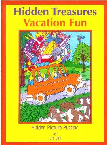 Vacation Fun Hidden Treasures: Hidden Picture Puzzles (Hidden Treasures Hidden Picture Puzzle Books) (0967815975) by Liz Ball