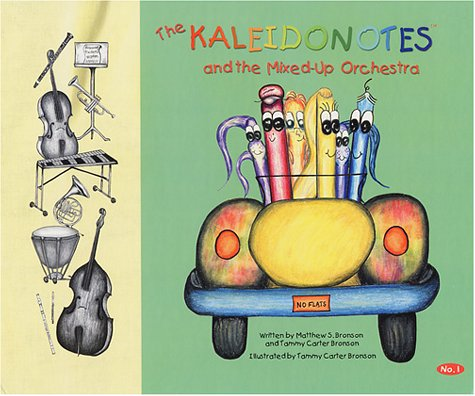 Kaleidonotes and the Mixed-up Orchestra: Tammy Carter Bronson;