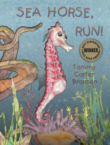 Sea Horse, Run!: Tammy Carter Bronson