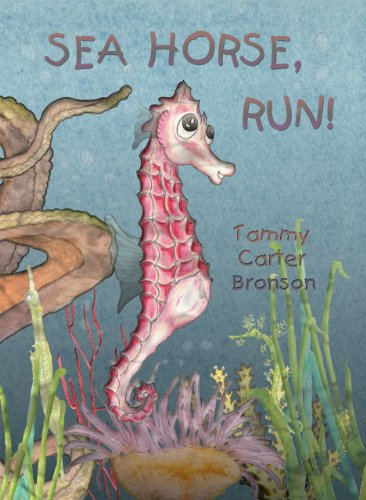Sea Horse, run!: Bronson, Tammy Carter