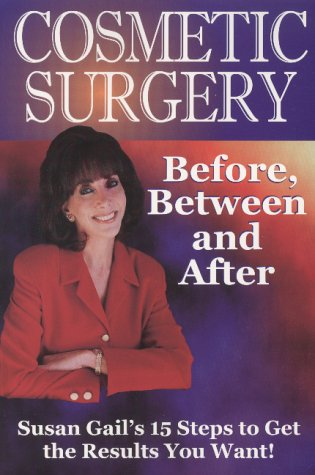 Cosmetic Surgery: Before, Between and After: Gail, Susan