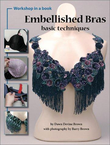 9780967817064: Embellished Bras: Basic Techniques