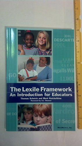 The Lexile Framework: An Introduction for Educators: Thomas Schnick, Mark
