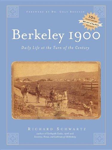 Berkeley 1900: daily life at the turn of the century: Schwartz, Richard