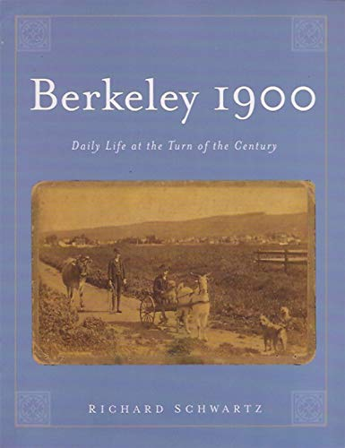 9780967820446: Berkeley 1900: Daily Life at the Turn of the Century, 10th Anniversary Edition