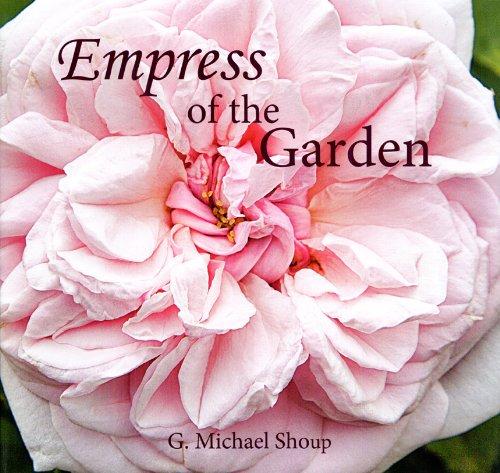 Empress of the Garden (Hardback): G.Michael Shoup