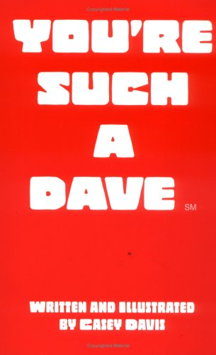 9780967825106: You're Such a Dave