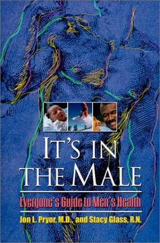 It's In the Male : Everyone's Guide to Men's Health: Glass, Stacy