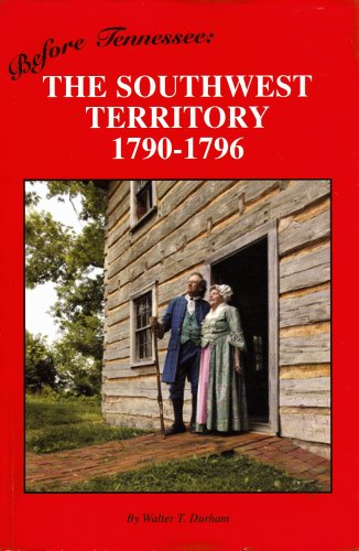 9780967830711: Before Tennessee: The Southwest Territory 1790 -1796