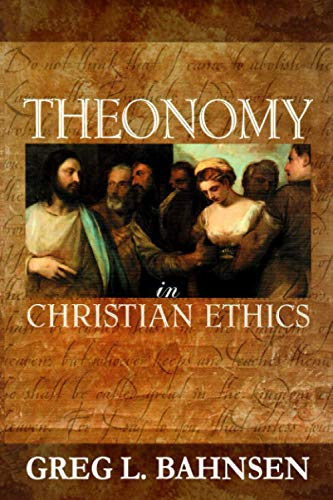 Theonomy in Christian Ethics (0967831733) by Greg L. Bahnsen
