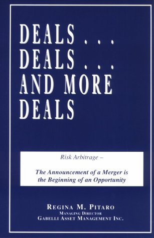 Deals Deals and More Deals: Risk Arbitrage - The Announcement of a Merger is the Beginning of an Opportunity 9780967832005 Risk Arbitrage. Mergers and Acquisitions. Describes how to earn a double digit return with low risk and the fundamental research tools that help you to evaluate the likely return from any deal.