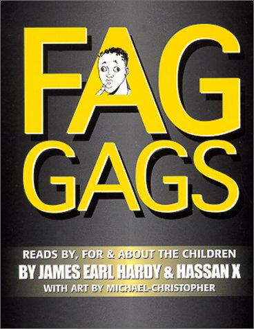 Fag Gags: Reads By, For & About The Children (0967832802) by James Earl Hardy; Hassan X