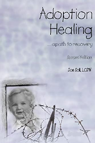 Adoption Healing .a path to recovery: Soll, Joe