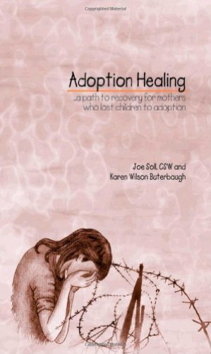 9780967839011: Adoption Healing... A Path to Recovery for Mothers Who Lost Children to Adoption