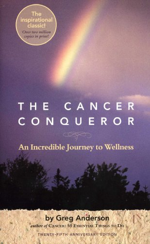 9780967841106: The Cancer Conqueror: An Incredible Journey to Wellness
