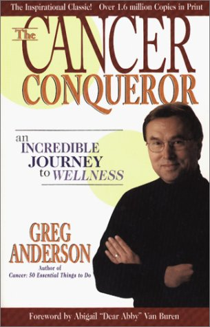 9780967841120: The Cancer Conqueror: An Incredible Journey to Wellness