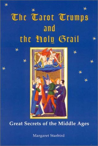 The Tarot Trumps and The Holy Grail (0967842808) by Margaret Starbird