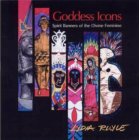 9780967842899: Goddess Icons: Spirit Banners of the Divine Feminine