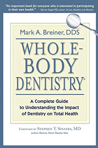 9780967844312: Whole-Body Dentistry: A Complete Guide to Understanding the Impact of Dentistry on Total Health