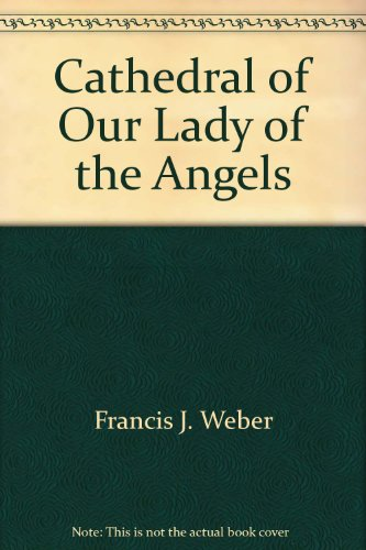 Cathedral of Our Lady of the Angels: Weber, Msgr. Francis J.