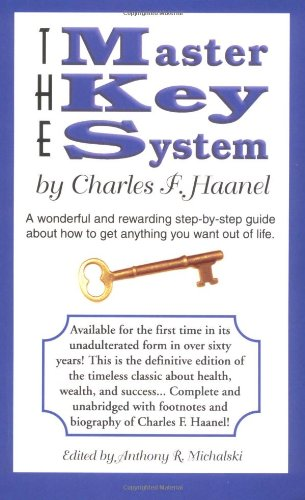 9780967851402: The Master Key System: A Wonderful and Rewarding Step-By-Step Guide about How to Get Anything You Want Out of Life
