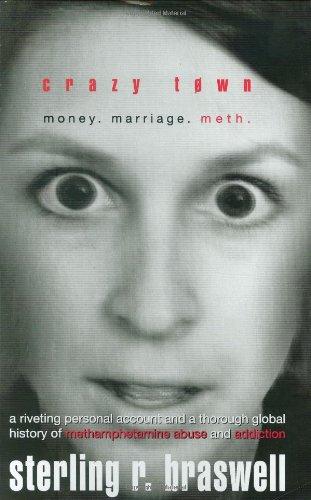 9780967851464: Crazy Town: Money. Marriage. Meth.