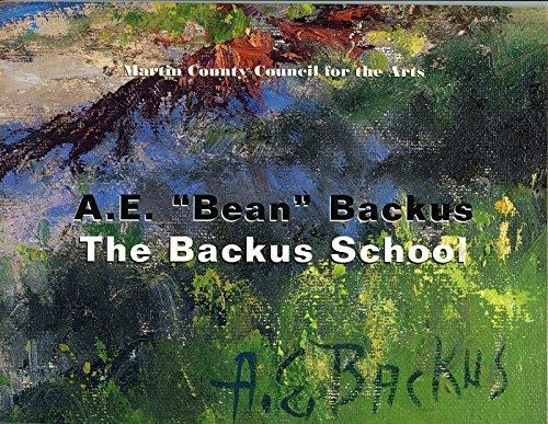 "A.E. ""Bean"" Backus The Backus School: Martin County Council"