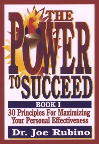 9780967852911: The Power to Succeed: 30 Principles for Maximizing Your Personal Effectiveness