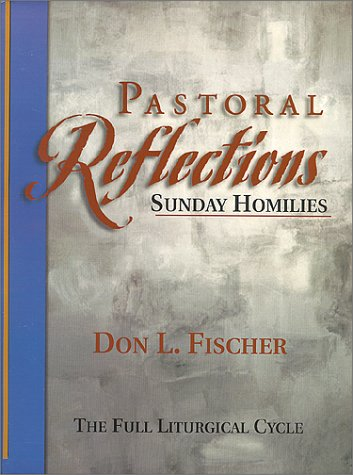 9780967853505: Pastoral Reflections: Sunday Homilies, Years A, B, & C (The Full Liturgical Cycle)