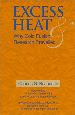 9780967854816: Excess Heat: Why Cold Fusion Research Prevailed