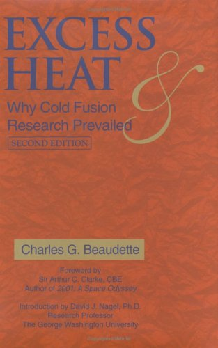9780967854823: Excess Heat: Why Cold Fusion Research Prevailed (2nd Edition)