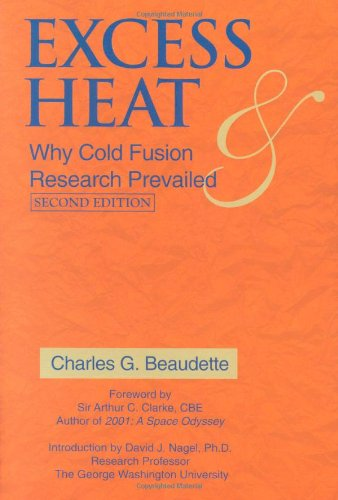 9780967854830: Excess Heat: Why Cold Fusion Research Prevailed (2nd Edition)
