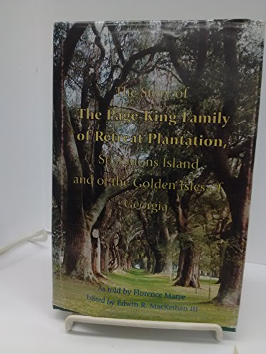 THE STORY OF THE PAGE-KING FAMILY OF RETREAT PLANTATION, ST. SIMONS ISLAND AND OF THE GOLDEN ISLES ...