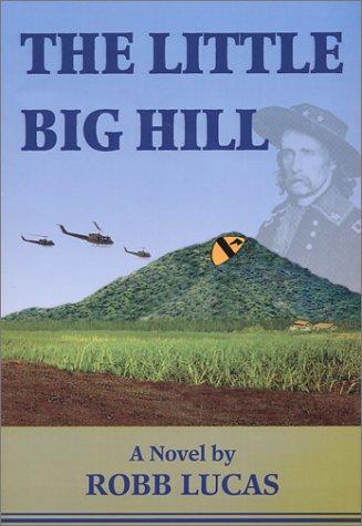 The Little Big Hill: Lucas, Robb