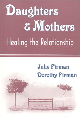 9780967857015: Daughters & Mothers: Healing the Relationship