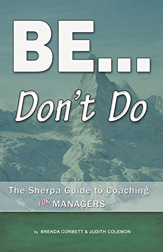 9780967858852: BE ... don't Do : The Sherpa Guide to Coaching for Managers