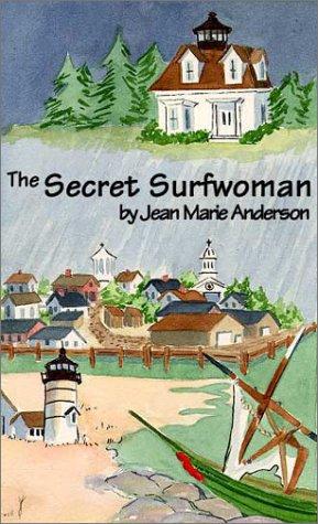 The Secret Surfwoman: Jean Marie Anderson
