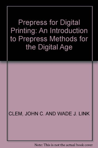 9780967862019: Prepress for Digital Printing: An Introduction to Prepress Methods for the Digital Age