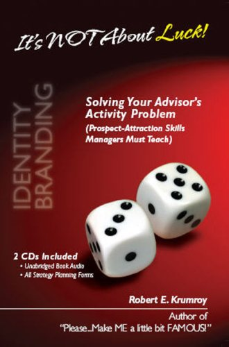 It's Not About Luck!: Solving Your Advisor's: Robert E. Krumroy