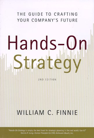 9780967869605: Hands-On Strategy : The Guide to Crafting Your Company's Future, 2nd Edition