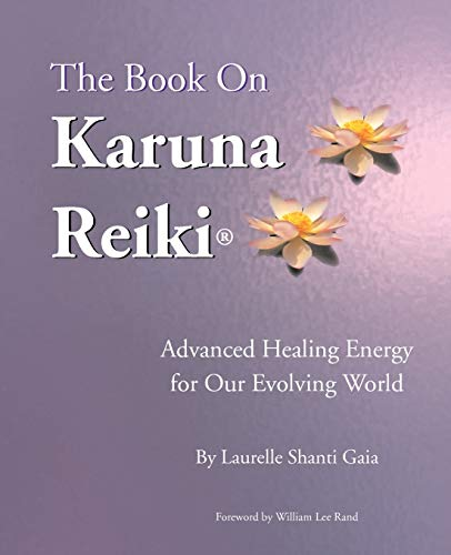 9780967872124: The Book on Karuna Reiki: Advanced Healing Energy for Our Evolving World