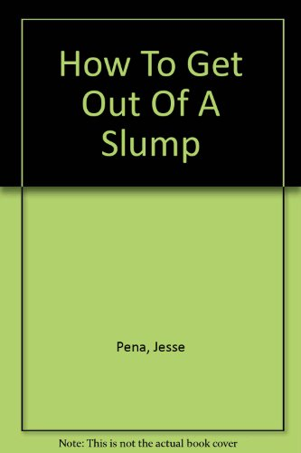 How To Get Out Of A Slump: Pena, Jesse