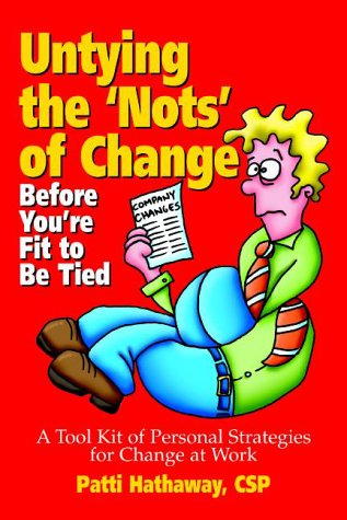 9780967873107: Untying the 'Nots' of Change Before You're Fit to be Tied